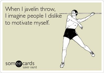 Free, Confession Ecard: When I javelin throw,  I imagine people I dislike to motivate myself.