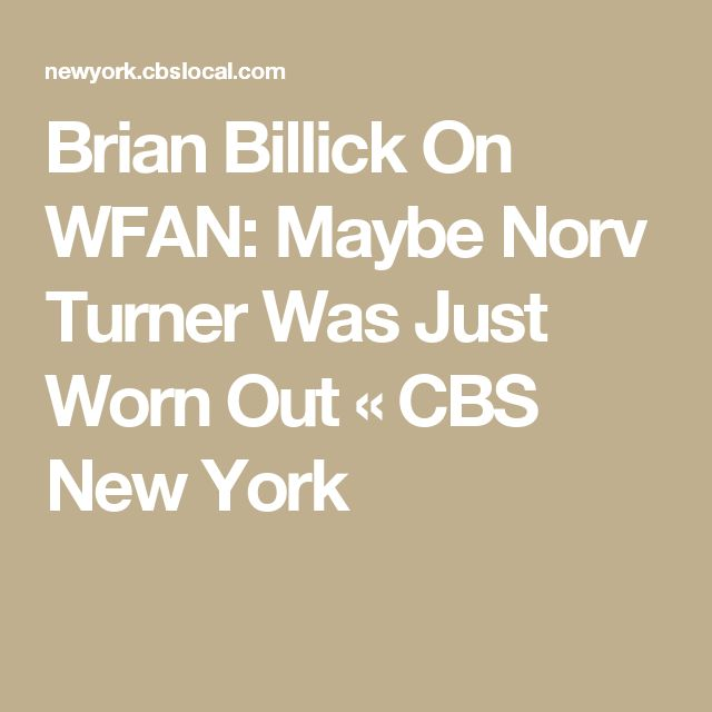 Brian Billick On WFAN: Maybe Norv Turner Was Just Worn Out « CBS New York