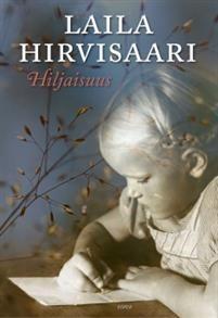 Laila Hirvisaari: Hiljaisuus