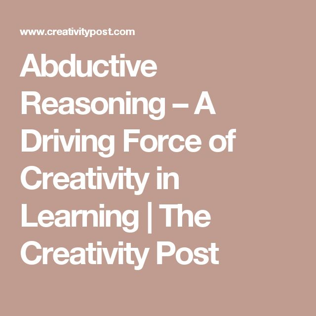Abductive Reasoning – A Driving Force of Creativity in Learning | The Creativity Post