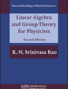 Linear Algebra And Group Theory for Physicists 2nd Edition free download by K. N. Srinivasa Rao ISBN: 9788185931647 with BooksBob. Fast and free eBooks download.  The post Linear Algebra And Group Theory for Physicists 2nd Edition Free Download appeared first on Booksbob.com.