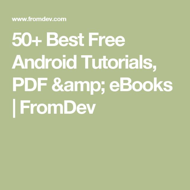 50+ Best Free Android Tutorials, PDF & eBooks | FromDev