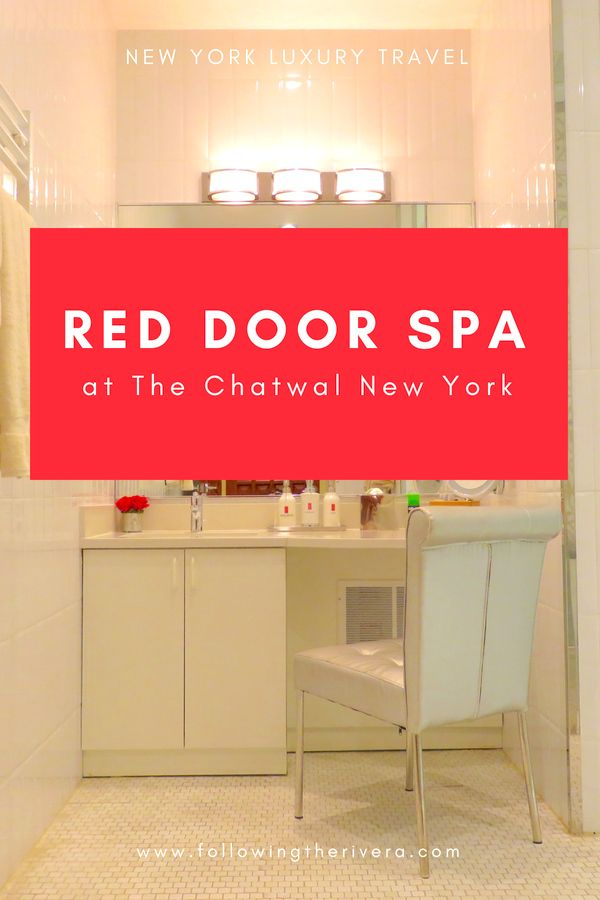 Red Door Spa Chatwal New York Relaxation In Luxury New York City Travel New York Travel Usa Travel Destinations