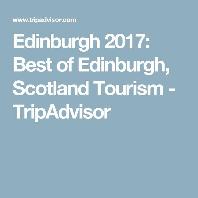 Edinburgh 2017: Best of Edinburgh, Scotland Tourism - TripAdvisor
