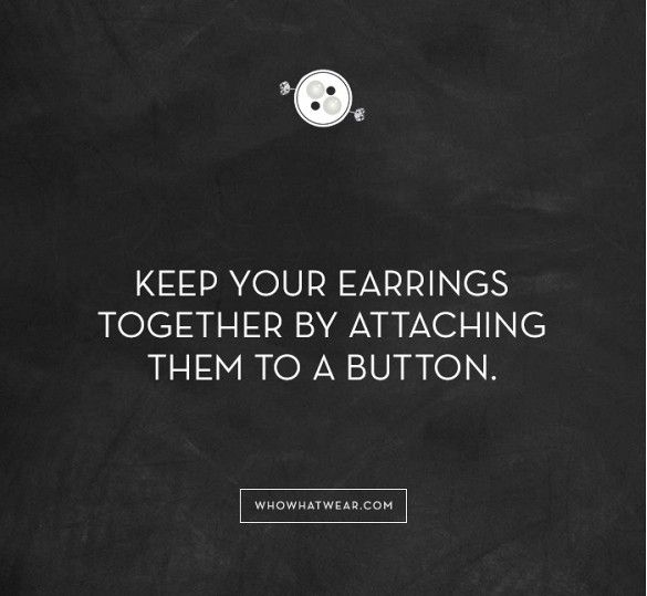 keep earrings together by attaching to a button   13 Organization Hacks That Actually Work via @WhoWhatWear