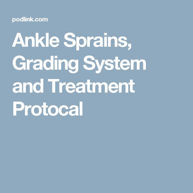 Ankle Sprains, Grading System and Treatment Protocal