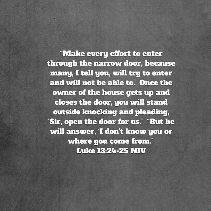 One of the beautiful and terrifying parables of Jesus....make every effort to enter through the narrow