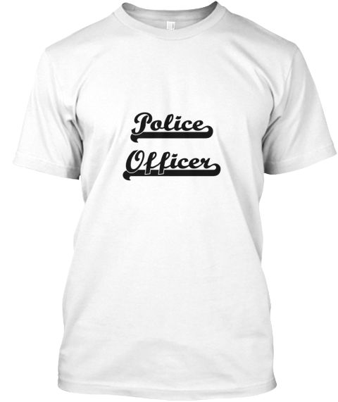 Police Officer Artistic Job Design White T-Shirt Front - This is the perfect gift for someone who loves Police Officer. Thank you for visiting my page (Related terms: Professional jobs,job Police Officer,Police Officer,police officers,police officer,police officer in ...)