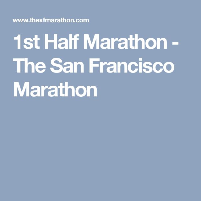 1st Half Marathon - The San Francisco Marathon