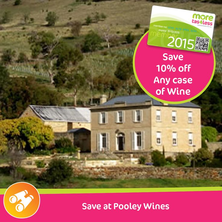 Save with 10% off any case of wine at Pooley Wines  see more, live more, save more in Tasmania with a moretas4less discount card .  For only $37 this little card can save you big dollars