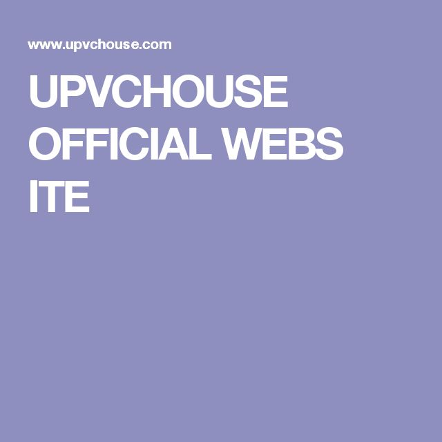 UPVCHOUSE OFFICIAL WEBS ITE