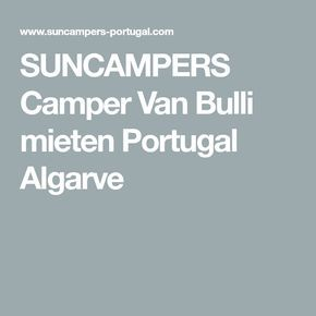 SUNCAMPERS Camper Van Bulli mieten Portugal Algarve