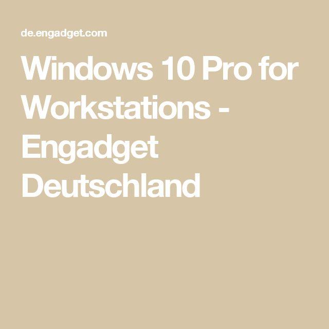 Windows 10 Pro for Workstations - Engadget Deutschland