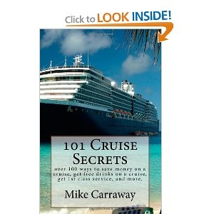 101 Cruise Secrets: over 100 ways to save money on a cruise, get free drinks on a cruise, get 1st class service, and more.  Cruise ship tips for all ports of call and all ships.