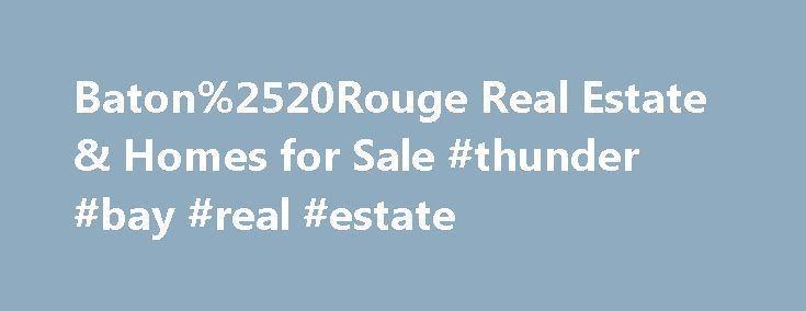 Baton%2520Rouge Real Estate & Homes for Sale #thunder #bay #real #estate http://real-estate.remmont.com/baton%2520rouge-real-estate-homes-for-sale-thunder-bay-real-estate/  #baton rouge real estate # Map Layers © 2015 Coldwell Banker Real Estate LLC. All Rights Reserved. Coldwell Banker®. the Coldwell Banker logo, Coldwell Banker Previews International® and the Coldwell Banker Previews International logo are registered service marks owned by Coldwell Banker Real Estate LLC. Coldwell Banker…