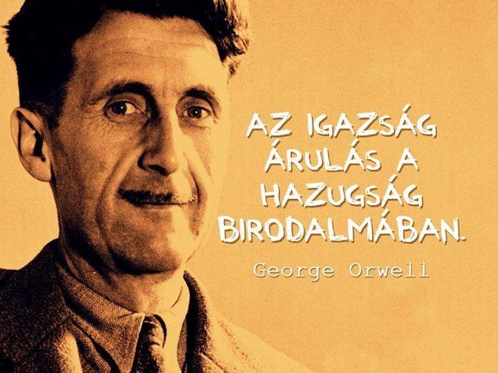 George Orwell idézete az igazságról. A kép forrása: Enigma # Facebook