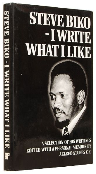 "Steve Biko's ""I Write What I Like"""