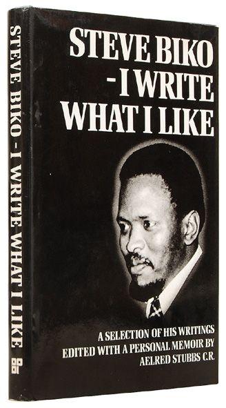 """Steve Biko's """"I Write What I Like"""""""