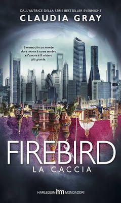 """Valy BooksLover: """"Firebird-La caccia"""" di Claudia Gray"""