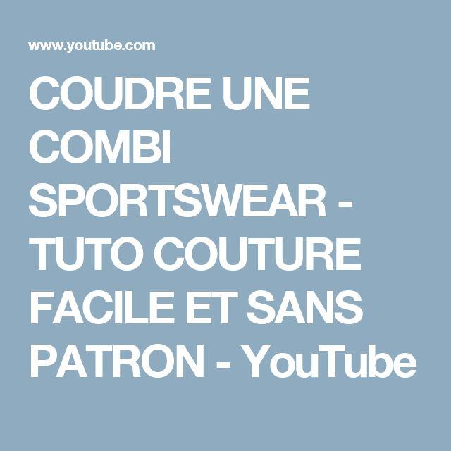 COUDRE UNE COMBI SPORTSWEAR - TUTO COUTURE FACILE ET SANS PATRON - YouTube