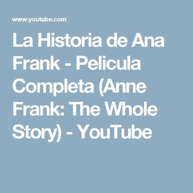 La Historia de Ana Frank - Pelicula Completa (Anne Frank: The Whole Story) - YouTube