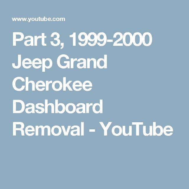 Part 3 1999 2000 Jeep Grand Cherokee Dashboard Removal You