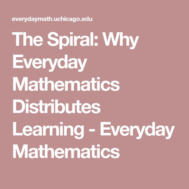 The Spiral: Why Everyday Mathematics Distributes Learning - Everyday Mathematics