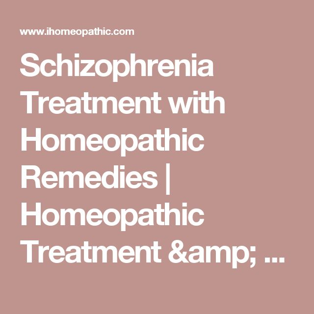 Schizophrenia Treatment with Homeopathic Remedies  | Homeopathic Treatment & Remedies