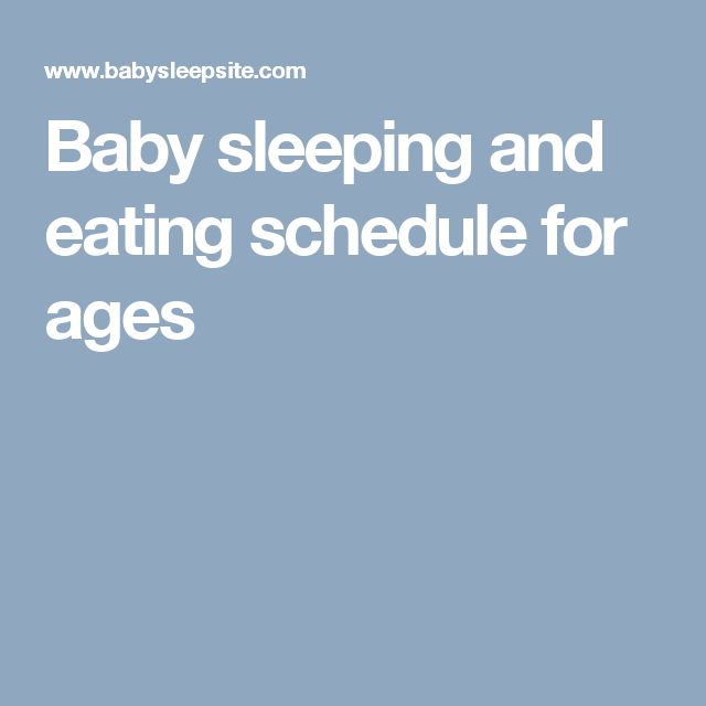Baby sleeping and eating schedule for ages