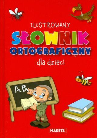 Ilustrowany słownik ortograficzny dla dzieci SPLENDOR24.pl