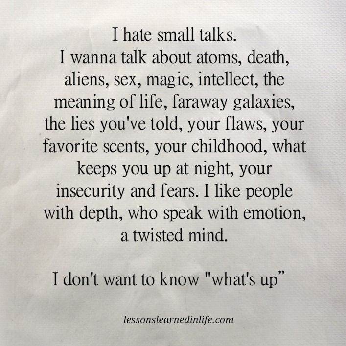 I hate small talks.                                                                                                                                                                                 Más