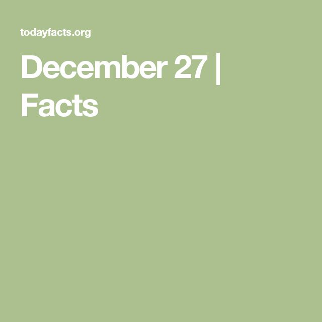 December 27   Facts