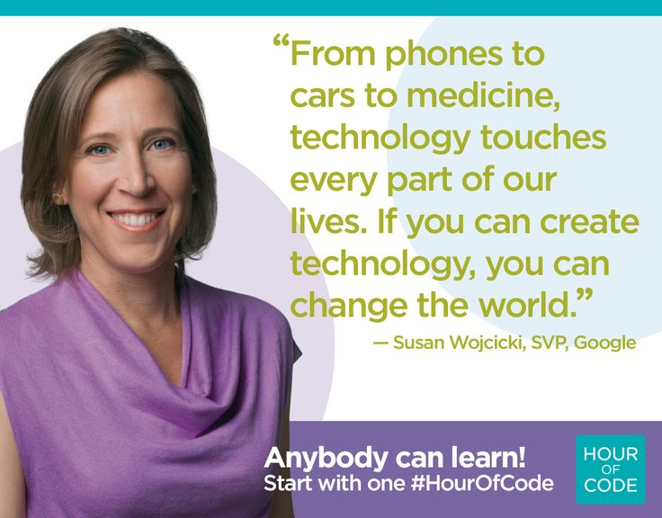 """If you can create technology, you can change the world."" -- Susan Wojcicki, SVP, Google #HourOfCode #DiceInnovate"