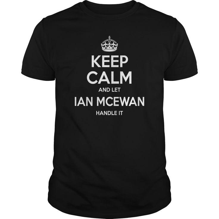 keep calm Ian McEwan, keep calm and let Ian McEwan handle it, Ian McEwan T-shirt, Ian McEwan Tshirts,Ian McEwan Shirts,keep calm Ian McEwan,Ian McEwan Hoodie Sweat Vneck