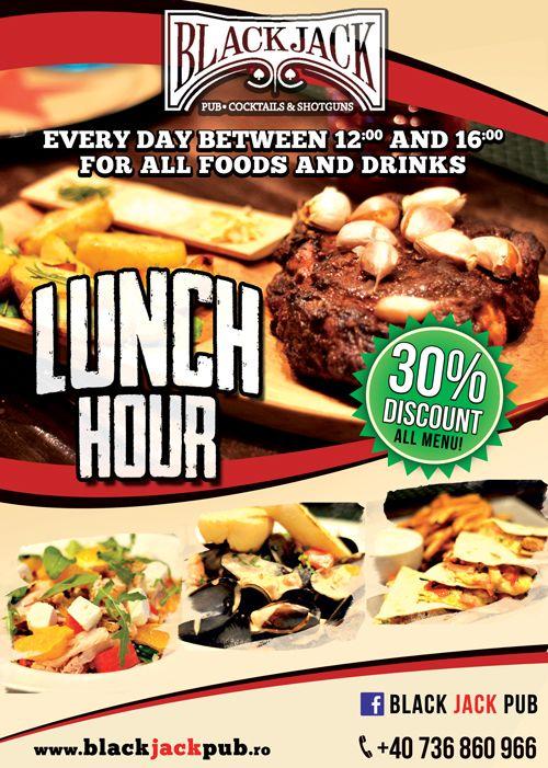 Happy lunch hour! In fiecare zi, in intervalul orar 12.00-16.00, puteti savura preparatele Black Jack Pub cu o reducere de 30% !!!