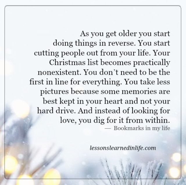 Lessons Learned in Life | As you get older you start doing things in reverse.