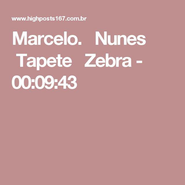 Marcelo. Nunes Tapete Zebra - 00:09:43