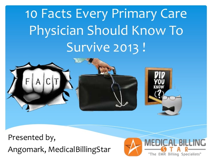 10-facts-every-primary-care-physician-should-know-to-survive-2013 by ango mark via Slideshare