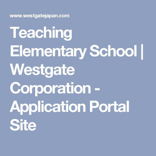 Teaching Elementary School | Westgate Corporation - Application Portal Site