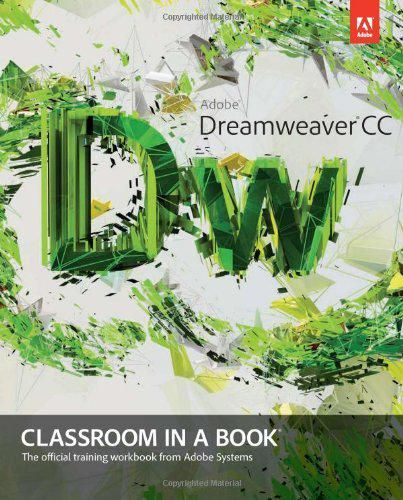Adobe® Dreamweaver® CC Classroom in a Book® http://ptgmedia.pearsoncmg.com/images/9780321919410/samplepages/0321919416.pdf ….