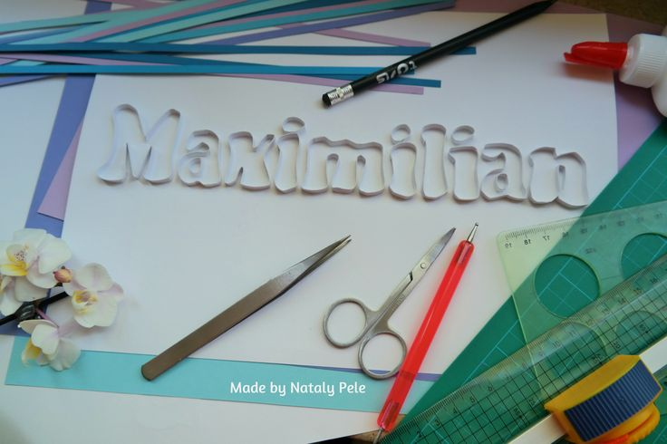 """Quilling name """"Maximilian""""  working..  by Nataly Pele"""