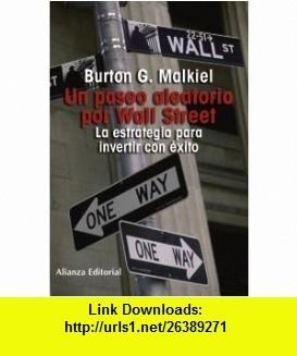 Un paseo aleatorio por Wall Street/ A Random Walk Down Wall Street La estrategia para invertir con exito/ The Time-Tested Strategy for Successful Investing (Spanish Edition) (9788420683966) Burton G. Malkiel, Maria Hernandez Diaz , ISBN-10: 8420683965  , ISBN-13: 978-8420683966 ,  , tutorials , pdf , ebook , torrent , downloads , rapidshare , filesonic , hotfile , megaupload , fileserve