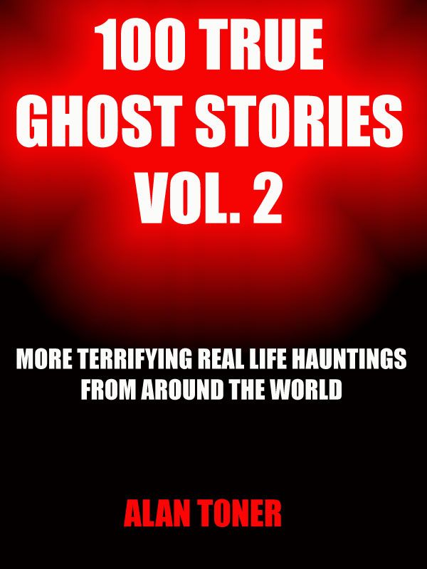 Cover of my book 100 TRUE GHOST STORIES VOL. 2, now available on Amazon.
