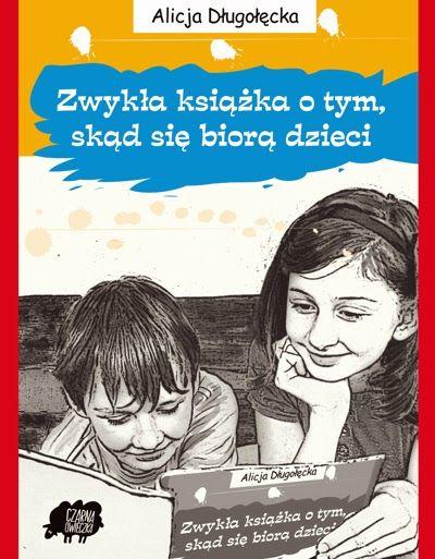 Zwykła książka o tym, skąd się biorą dzieci – Alicja Długołęcka – Koralowa Mama