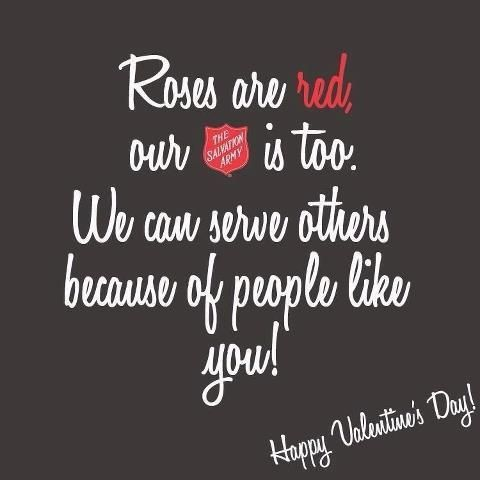 Roses are red, Our shield is too. We can serve others because of people like you! - The Salvation Army