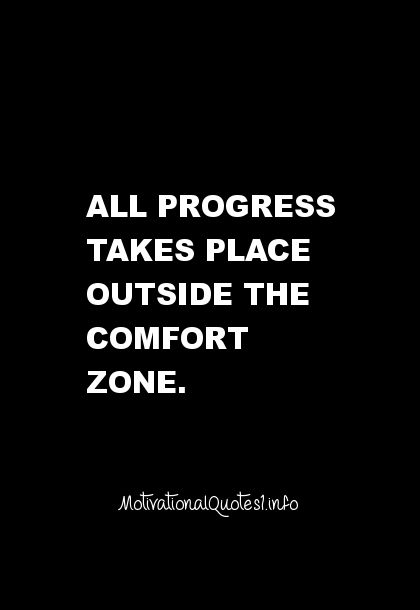 34 Motivational Quotes All progress takes place outside the comfort zone. #quotes