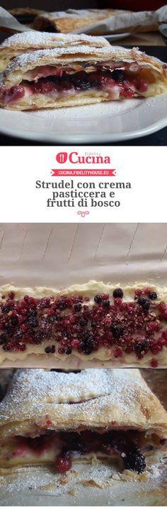 Strudel con crema pasticcera e frutti di bosco