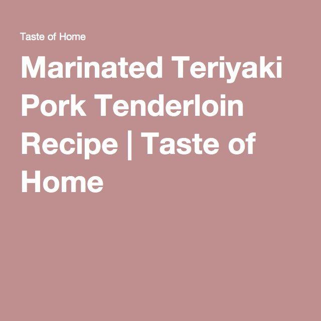 Marinated Teriyaki Pork Tenderloin Recipe | Taste of Home