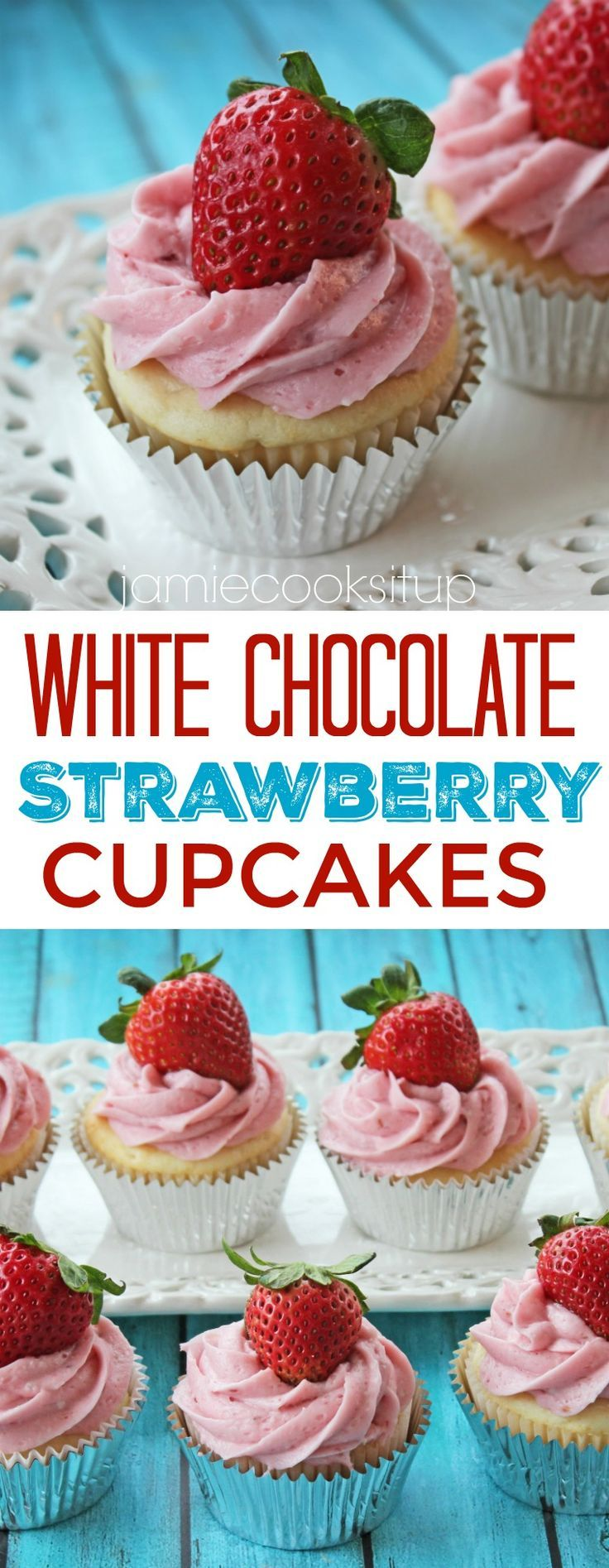 White Chocolate Strawberry Cupcakes | Jamie Cooks It Up - Family Favorite Food and Recipes