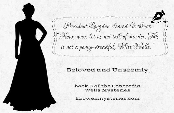 Day 8 of the quote-a-day giveaway! More details here, along with description of the new release, BELOVED AND UNSEEMLY: http://kbowenmysteries.com/posts/the-twelve-days-of-concordia-giveaway/